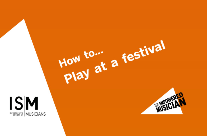How to... Play at a festival