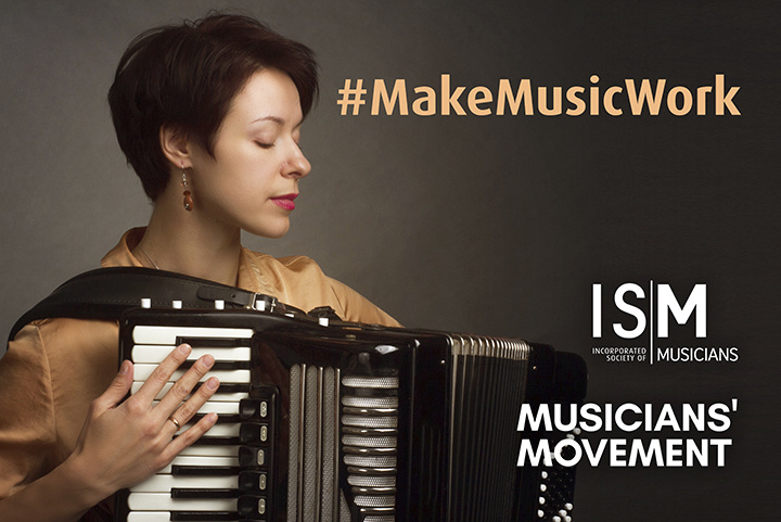 An accordionist looks pensive as she holds her instrument.  Hashtag Make Music Work is superimposed onto the image, as well as the ISM and Musicians Movement logos.