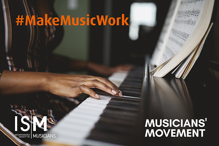 A pianist sits at her piano, playing from sheet music. Hashtag Make Music Work is superimposed onto the image, as well as the ISM and Musicians Movement logos.