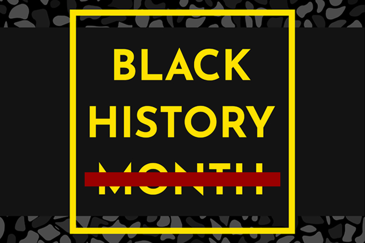 Black History Month (month is crossed out)
